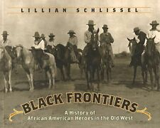 Black Frontiers : A History of African American Heroes in the Old West by...