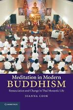 Meditation in Modern Buddhism : Renunciation and Change in Thai Monastic Life...