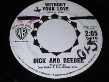 Dick And DeeDee: Without Your Love / The Rolling Song 45