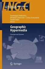 Geographic Hypermedia : Concepts and Systems (2006, Hardcover)