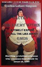Gluten: the Enemy Within : A Timely Expose of All the Lies about GMOs by...