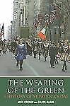 The Wearing of the Green: A History of St Patrick's Day (2006, Paperback)
