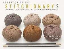 The Vogue Knitting Stitchionary Volume Two: Cables: The Ultimate Stitch Dictiona