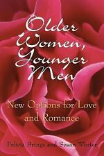 Older Women, Younger Men : New Options for Love and Romance by Felicia Brings...