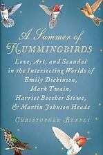 A Summer of Hummingbirds: Love, Art, and Scandal in the Intersecting Worlds of E