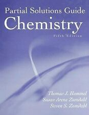 Chemistry, 5th edition (Partial Solutions Guide) Thomas J. Hummel, Susan Arena