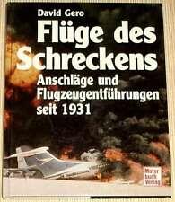 David Gero - FLÜGE DES SCHRECKENS - Anschläge und Flugzeugentführungen seit 1931