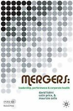 Mergers: Leadership, Performance and Corporate Health INSEAD Business Press