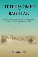 Little Women of Baghlan: The Story of a Nursing School for  Girls in Afghanistan