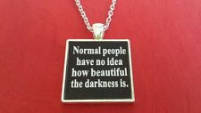 BDSM JEWELRY QUOTES Necklace  * Normal people no idea how beautiful darkness is