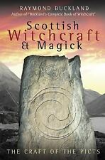 Scottish Witchcraft and Magick : The Craft of the Picts by Raymond Buckland...