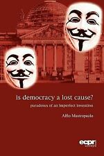 NEW - Is Democracy a Lost Cause?: Paradoxes of the Imperfect Invention