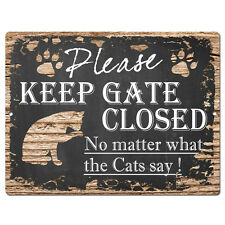 PP4196 KEEP GATE CLOSED No matter What the CATS say Tin Chic Sign Home Decor