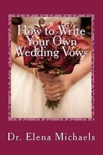 How to Write Your Own Wedding Vows : An Easy, Simple Formula to Create a...