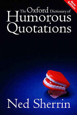 The Oxford Dictionary of Humorous Quotations (Oxford Paperback)  Very Good Book