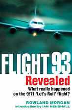 Flight 93 Revealed: What Really Happened on the Heroic 9/11 'let's Roll' Flight,
