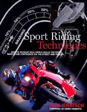 Sport Riding Techniques: How To Develop Real World Skills for Speed, Safety, and