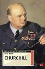Churchill (British History in Perspective), Wood, Ian S., 0312230621, Book, Good