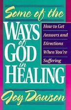 Some of the Ways of God in Healing  by Joy Dawson (1991, Paperback)