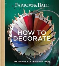 How to Decorate - Farrow & Ball - Joa Studholme & Charlotte Cosby