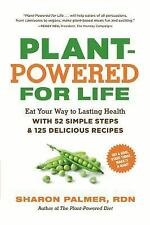Plant-Powered for Life : Eat Your Way to Lasting Health with 52 Simple Steps an…