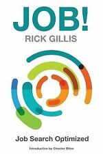 Job!: Learn How to Find Your Next Job  In 1 Day, Gillis, Rick, Good Book