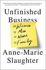 NEW - Unfinished Business: Women Men Work Family by Slaughter, Anne-Marie