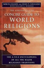 The HarperCollins Concise Guide to World Religion: The A-to-Z Encyclopedia of Al