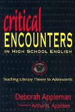 Critical Encounters in High School English: Teaching Literary Theory to Adolesce