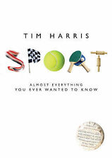 Sport: Almost Everything You Ever Wanted to Know, Tim Harris