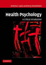 Health Psychology: A Critical Introduction by Lyons, Antonia C., Chamberlain, K