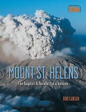 Mount St Helens: The Eruption and Recovery of a Volcano by Carson, Rob
