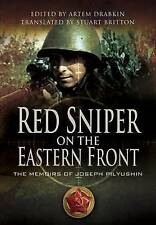 Red Sniper on the Eastern Front: The Memoirs of Joseph Pilyushin:  Hardcover