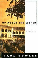 Up Above The World Bowles, Paul Paperback