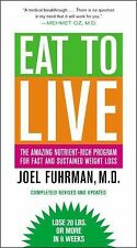 Eat to Live : The Amazing Nutrient-Rich Program for Fast and Sustained Weight Lo