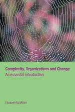 Complexity, Organizations and Change: An Essential Introduction (Routledge Stud