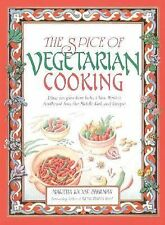 The Spice of Vegetarian Cooking: Ethnic Recipes from India, China, Mexico, South