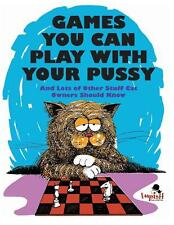 Games You Can Play with Your Pussy by Alterman, Ira/ Riskin, Marty [Paperback]