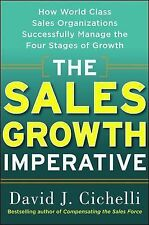 The Sales Growth Imperative: How World Class Sales Organizations Successfully Ma