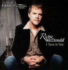 """RICHIE McDONALD -""""I Turn To You"""" Contemporary Country / Christian 2008 Free S&H!"""