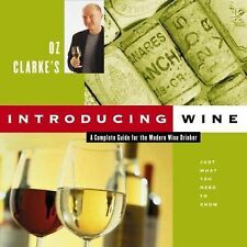 """OZ CLARKE'S INTRODUCING WINE-A COMPLETE GUIDE FOR THE MODERN WINE DRINKER"""