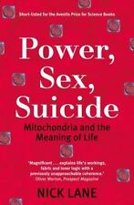 Power, Sex, Suicide : Mitochondria and the Meaning of Life by Nick Lane...