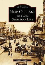 Images of America: New Orleans: The Canal Streetcar Line (2004, Paperback)