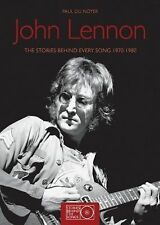 John Lennon : The Stories Behind Every Song, 1970-1980 by Paul Du Noyer...