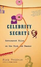 Celebrity Secrets : Official Government Files on the Rich and Famous by Nick...
