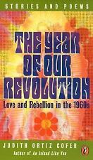 The Year of Our Revolution: Love and Rebellion in the 1960s: Stories and Poems