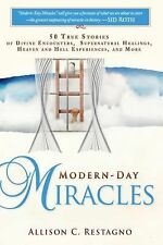 Modern-Day Miracles : 50 True Miracle Stories of Divine Encounters,...