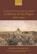 Oxford History of the Christian Church: A History of the Popes, 1830-1914 by...