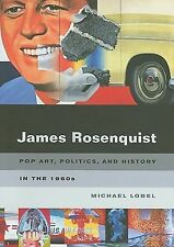 James Rosenquist: Pop Art, Politics, and History in the 1960s-ExLibrary