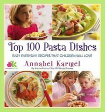 Top 100 Pasta Dishes: Easy Everyday Recipes That Children Wi